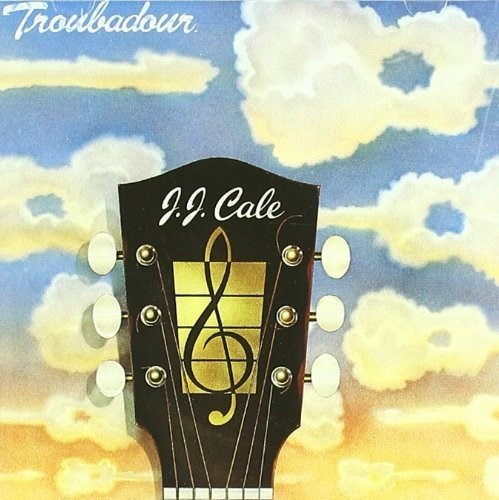 J.J. Cale - Dec. 5, 1938 – July 26, 2013