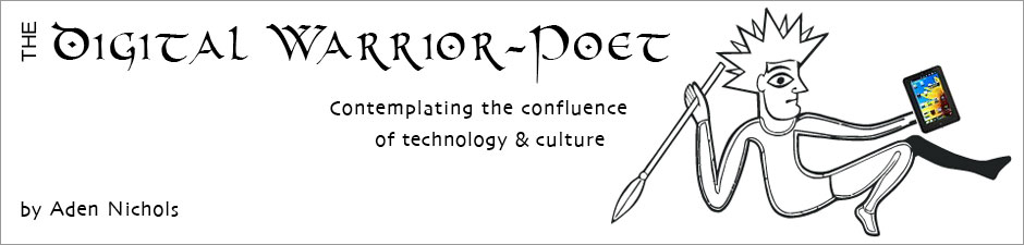 The Digital Warrior-Poet
